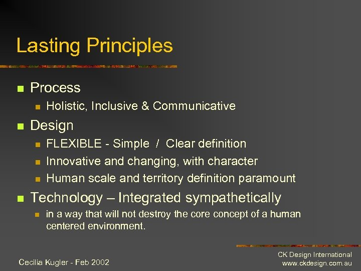 Lasting Principles n Process n n Design n n Holistic, Inclusive & Communicative FLEXIBLE