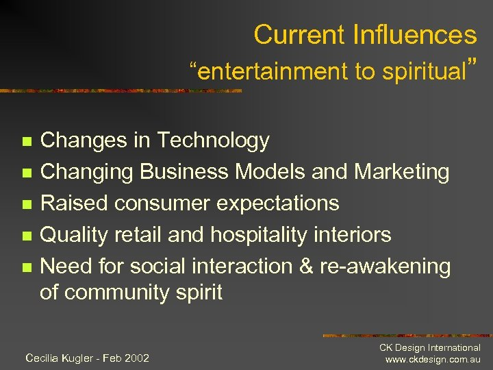 "Current Influences ""entertainment to spiritual"" n n n Changes in Technology Changing Business Models"