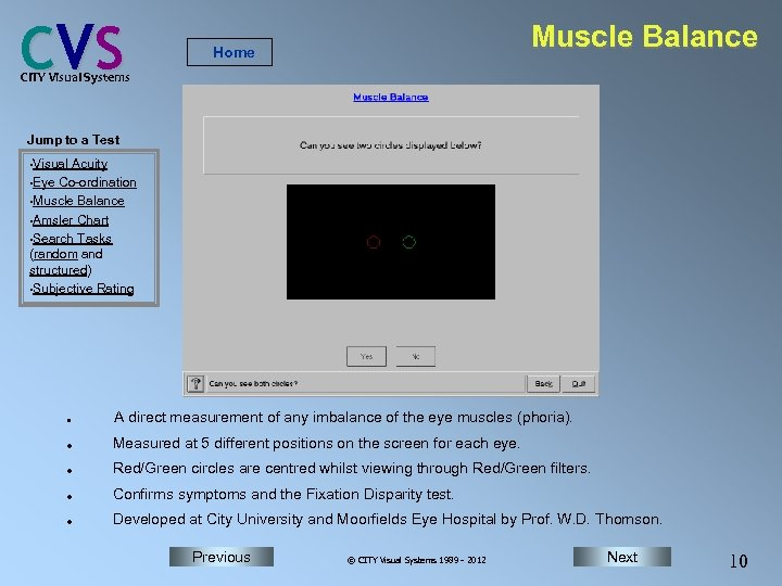 C VS Muscle Balance Home CITY Visual Systems Jump to a Test • Visual