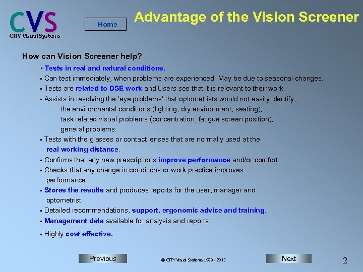 C VS Home Advantage of the Vision Screener CITY Visual Systems How can Vision