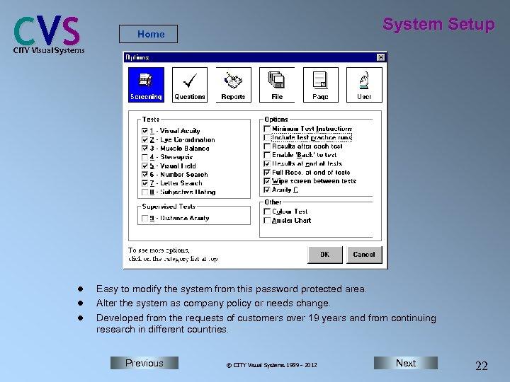 C VS System Setup Home CITY Visual Systems l l l Easy to modify