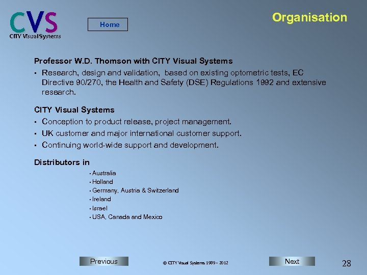 C VS Organisation Home CITY Visual Systems Professor W. D. Thomson with CITY Visual