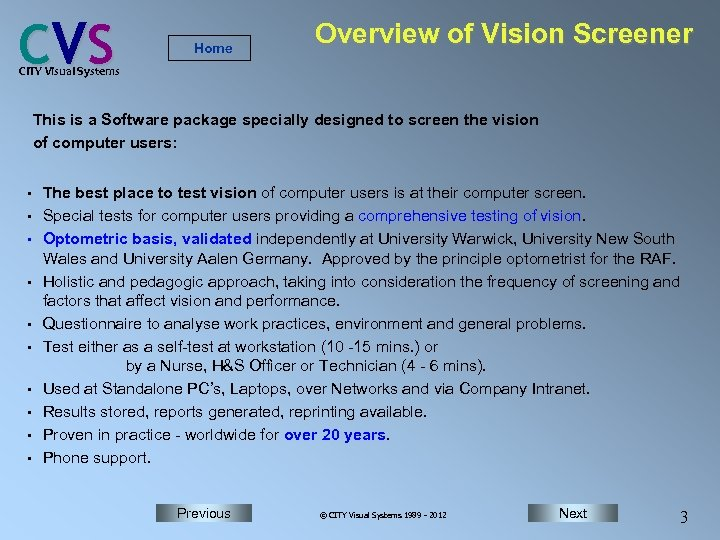 C VS Home Overview of Vision Screener CITY Visual Systems This is a Software