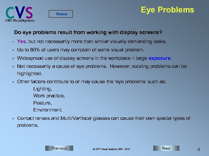 C VS Eye Problems Home CITY Visual Systems Do eye problems result from working