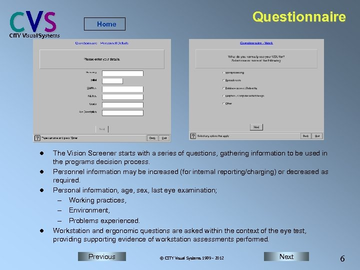 C VS Questionnaire Home CITY Visual Systems l l The Vision Screener starts with