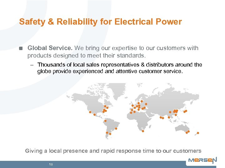 Safety & Reliability for Electrical Power Global Service. We bring our expertise to our