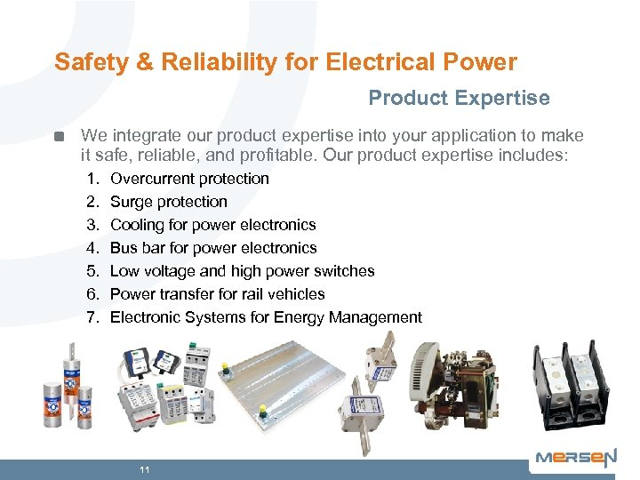 Safety & Reliability for Electrical Power Product Expertise We integrate our product expertise into