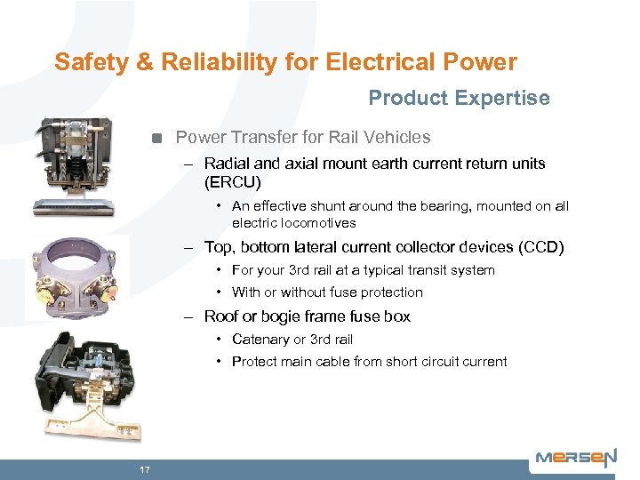 Safety & Reliability for Electrical Power Product Expertise Power Transfer for Rail Vehicles –