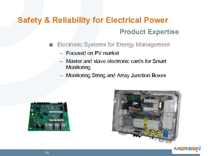 Safety & Reliability for Electrical Power Product Expertise Electronic Systems for Energy Management –