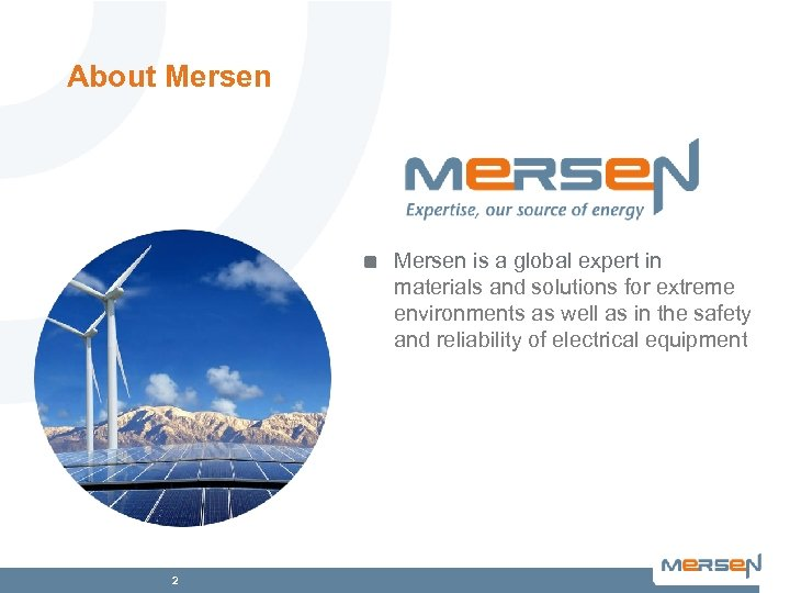 About Mersen is a global expert in materials and solutions for extreme environments as