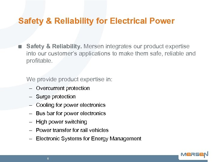 Safety & Reliability for Electrical Power Safety & Reliability. Mersen integrates our product expertise