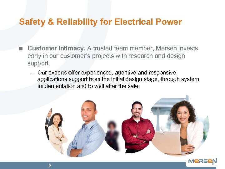 Safety & Reliability for Electrical Power Customer Intimacy. A trusted team member, Mersen invests