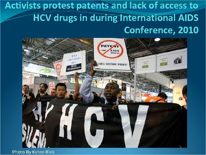 Activists protest patents and lack of access to HCV drugs in during International AIDS