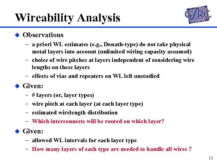 Wireability Analysis u Observations – a priori WL estimates (e. g. , Donath-type) do