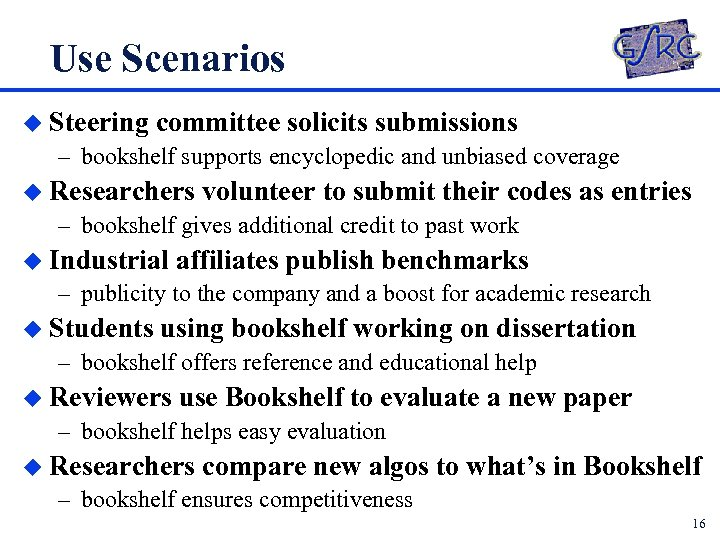Use Scenarios u Steering committee solicits submissions – bookshelf supports encyclopedic and unbiased coverage