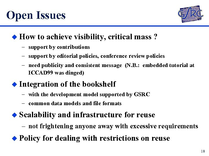 Open Issues u How to achieve visibility, critical mass ? – support by contributions