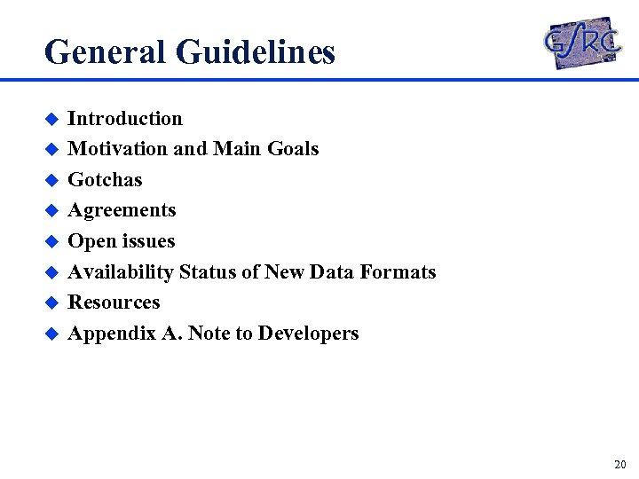 General Guidelines u u u u Introduction Motivation and Main Goals Gotchas Agreements Open