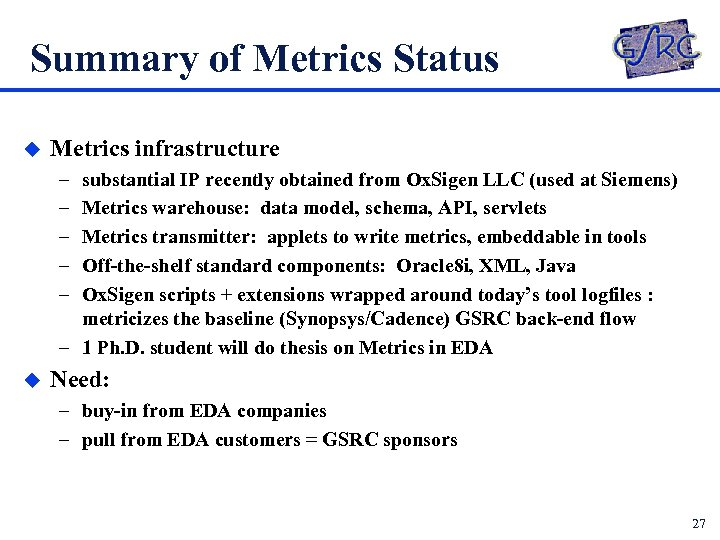 Summary of Metrics Status u Metrics infrastructure – – – substantial IP recently obtained