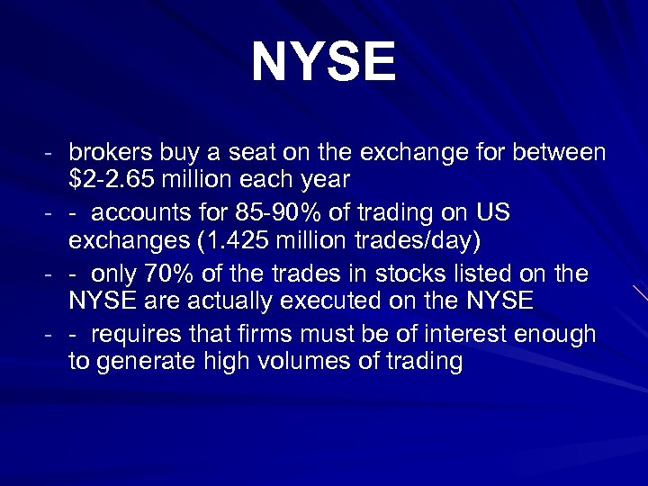 NYSE - brokers buy a seat on the exchange for between - $2 -2.