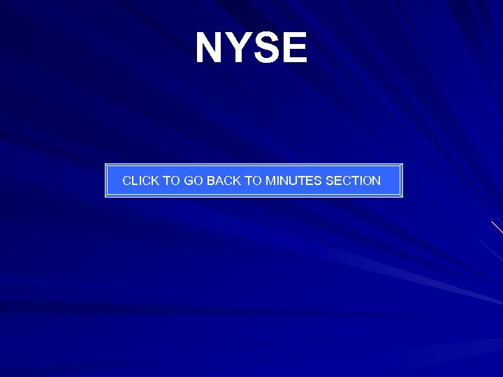 NYSE CLICK TO GO BACK TO MINUTES SECTION