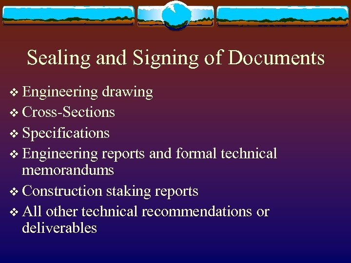 Sealing and Signing of Documents v Engineering drawing v Cross-Sections v Specifications v Engineering