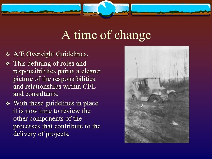 A time of change v v v A/E Oversight Guidelines. This defining of roles