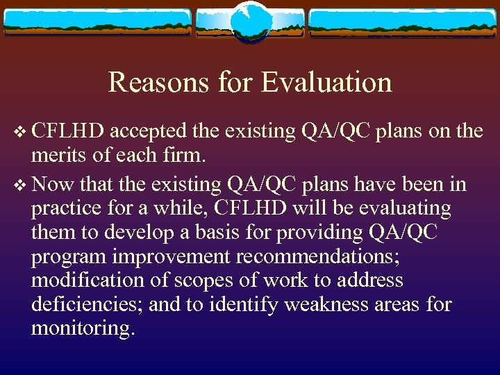 Reasons for Evaluation v CFLHD accepted the existing QA/QC plans on the merits of