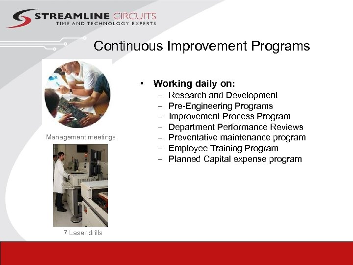 Continuous Improvement Programs • Working daily on: Management meetings – – – –