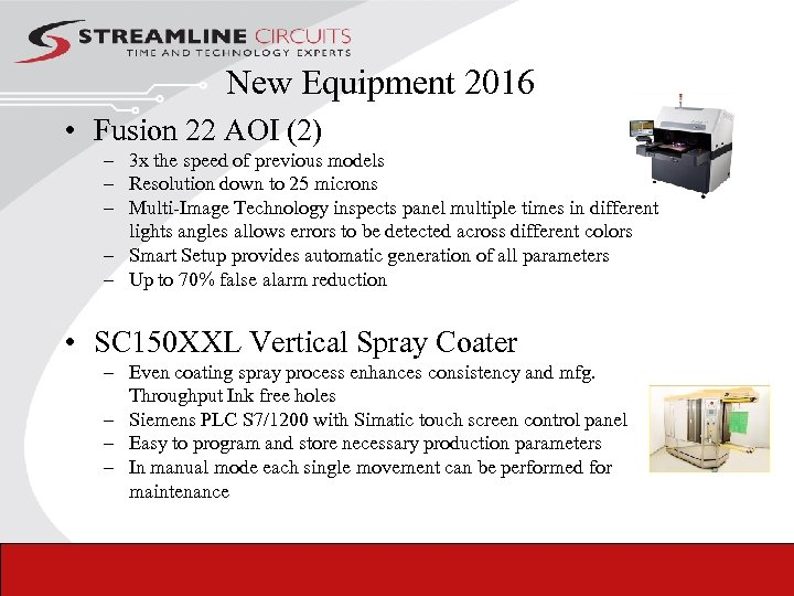 New Equipment 2016 • Fusion 22 AOI (2) – 3 x the speed of