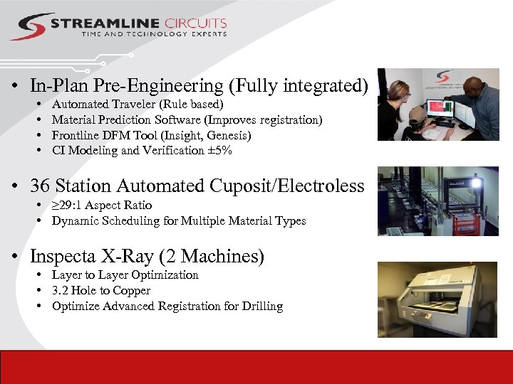 • In-Plan Pre-Engineering (Fully integrated) • • Automated Traveler (Rule based) Material Prediction