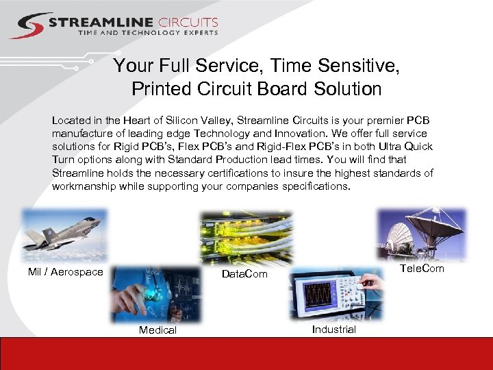 Your Full Service, Time Sensitive, Printed Circuit Board Solution Located in the Heart of