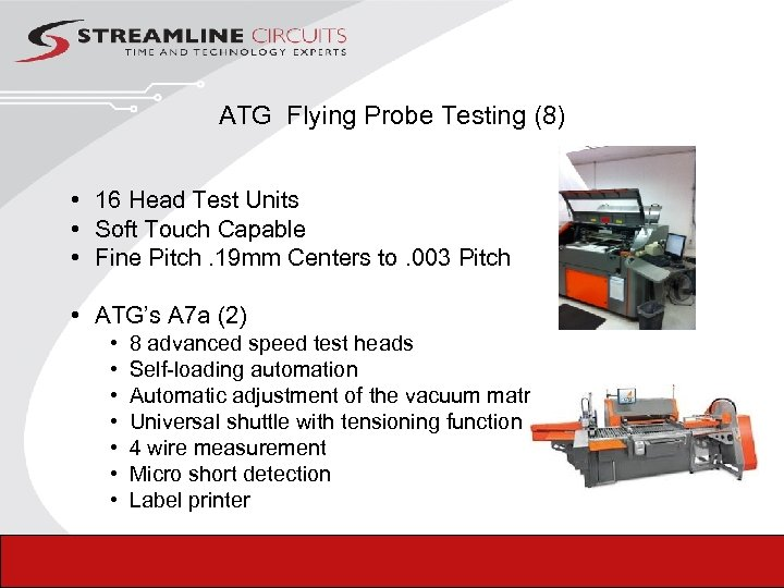 ATG Flying Probe Testing (8) • 16 Head Test Units • Soft Touch Capable