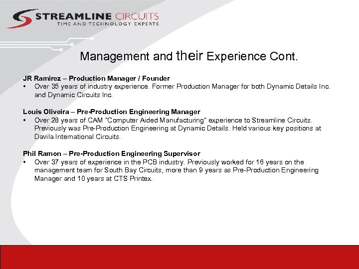 Management and their Experience Cont. JR Ramirez – Production Manager / Founder • Over