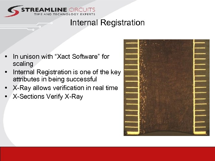 """Internal Registration • In unison with """"Xact Software"""" for scaling • Internal Registration is"""
