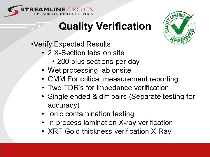 Quality Verification • Verify Expected Results • 2 X-Section labs on site • 200