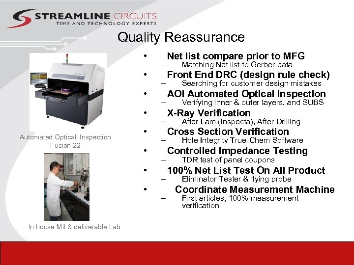 Quality Reassurance • • Automated Optical Inspection Fusion 22 • • – – –