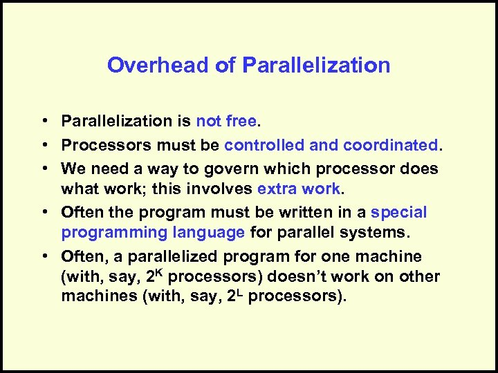 Overhead of Parallelization • Parallelization is not free. • Processors must be controlled and