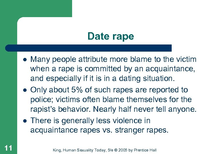 Date rape l l l 11 Many people attribute more blame to the victim