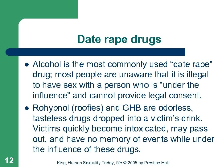 "Date rape drugs l l 12 Alcohol is the most commonly used ""date rape"""