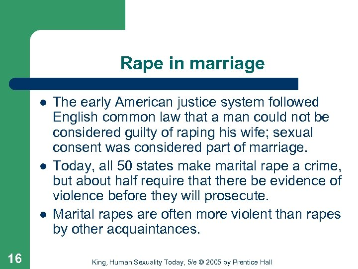 Rape in marriage l l l 16 The early American justice system followed English