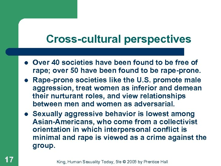 Cross-cultural perspectives l l l 17 Over 40 societies have been found to be