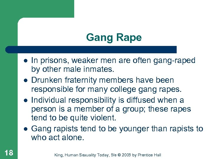 Gang Rape l l 18 In prisons, weaker men are often gang-raped by other
