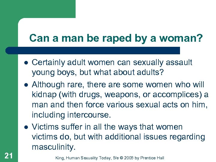 Can a man be raped by a woman? l l l 21 Certainly adult