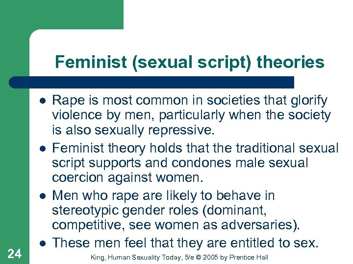 Feminist (sexual script) theories l l l 24 l Rape is most common in