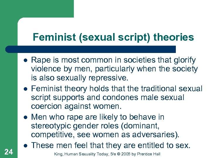 Feminist (sexual script) theories l l l 24 l Rape is most common in