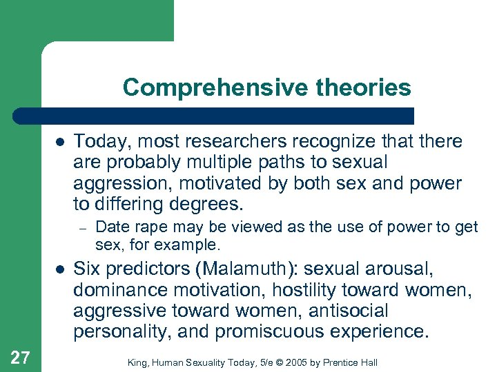 Comprehensive theories l Today, most researchers recognize that there are probably multiple paths to