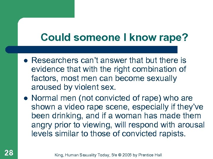 Could someone I know rape? l l 28 Researchers can't answer that but there
