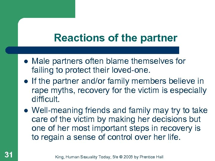 Reactions of the partner l l l 31 Male partners often blame themselves for