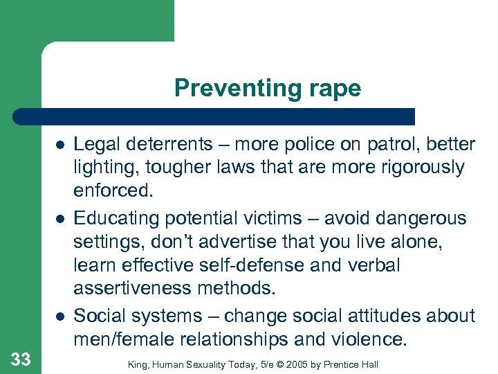Preventing rape l l l 33 Legal deterrents – more police on patrol, better