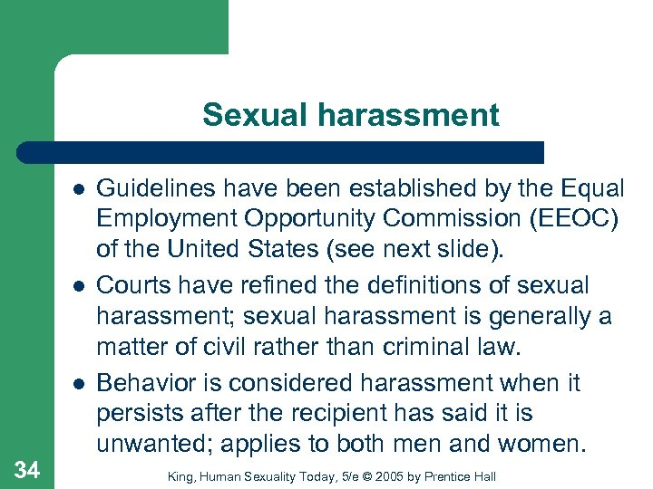Sexual harassment l l l 34 Guidelines have been established by the Equal Employment